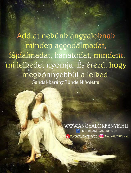 Angyali üzenet-Add át nekünk minden aggodalmadat