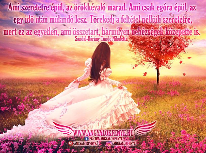 Photo of Angyali üzenet: Ami szeretetre épül, az örökkévaló marad