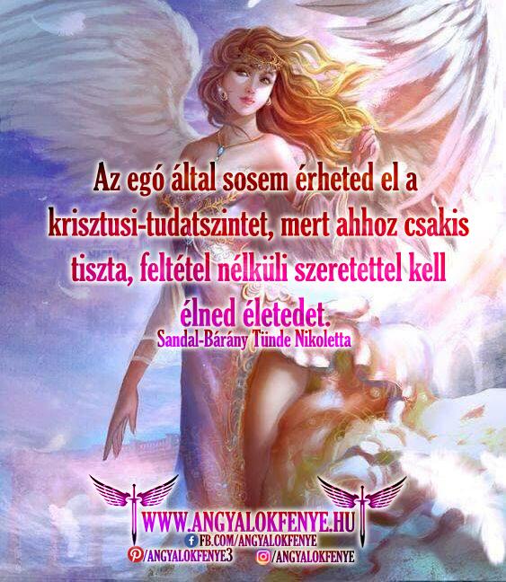 Angyali üzenet-Az egó által sosem érheted el a krisztusi-tudatszintet