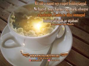 Angyali üzenet-Kezdd a napot egy csipet boldogságga