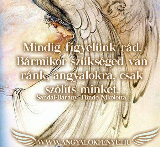 Angyali üzenet-Mindig figyelünk rád
