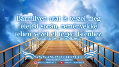 Photo of Angyali üzenet: Bármilyen utat is teszel meg életed során