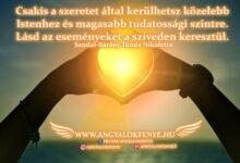 Photo of Angyali üzenet: Csakis a szeretet által kerülhetsz közelebb Istenhez