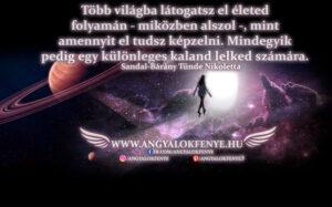 Angyali üzenet-Több világba látogatsz el életed folyamán